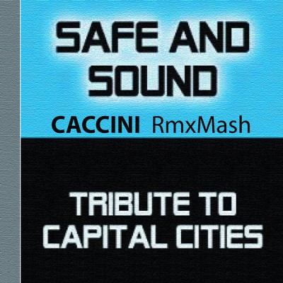 Capital Cities - Safe and Sound, Caccini RMXMASH