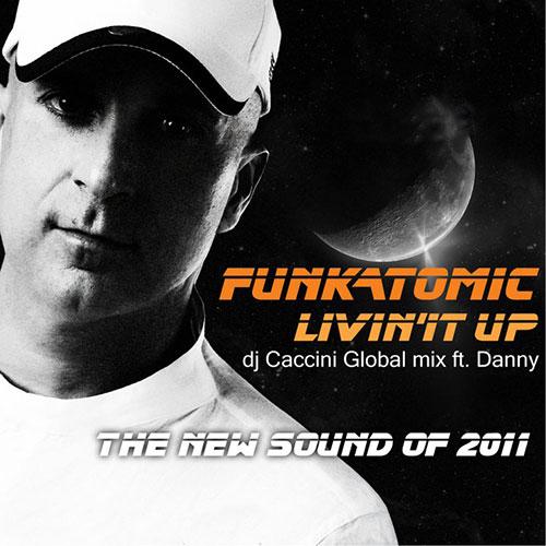 Funkatomic, Claudio Caccini, Danny - LIVIN' IT UP