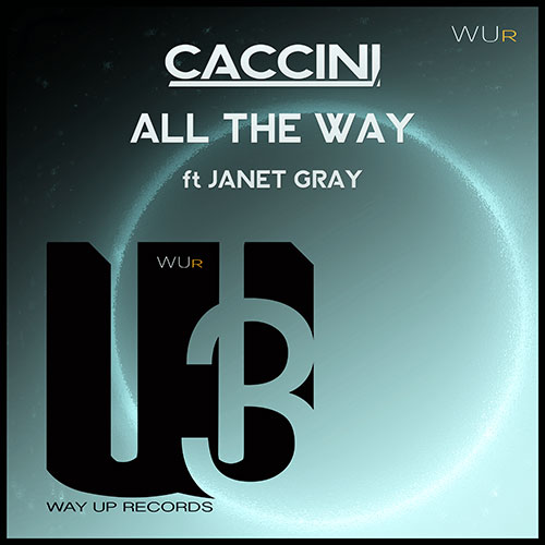 all the way caccini ft janet gray