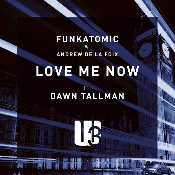 love me now funkatomic & Andrew de la foix