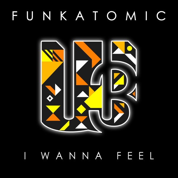 Funkatomic I wanna feel