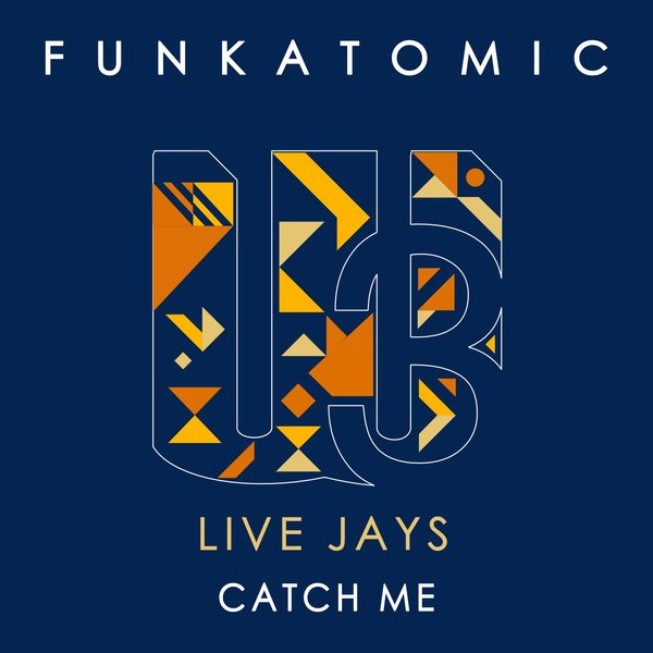 Catch Me - Funkatomic & Live Jays