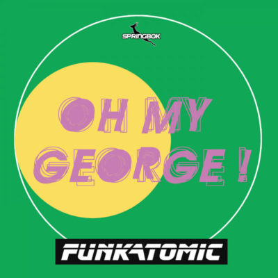 oh my george - Funkatomic